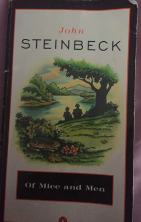 """Of Mice and Men"" by John Steinbeck."